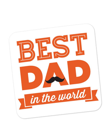 Coasters | Best Dad In The World Quote | Father's Day Coaster 1013748229 Online India | PosterGuy.in