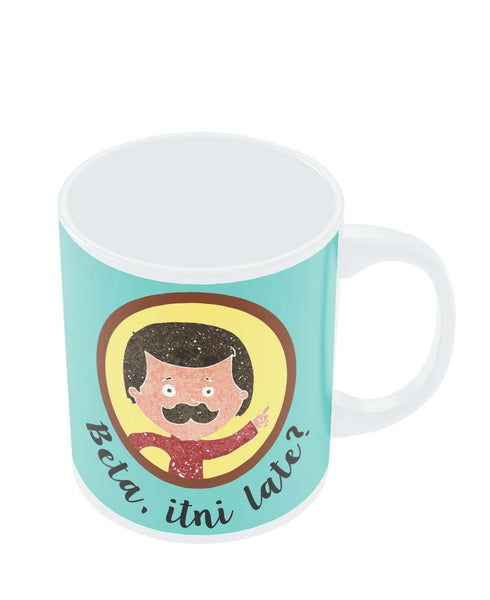Mugs | Beta Itni Late? Quirky | Father's Day Mug Online India