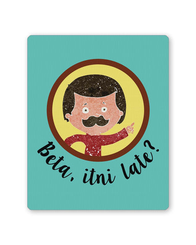 PosterGuy | Beta Itni Late? Quirky | Father's Day Mouse Pad 1013758216 Online India