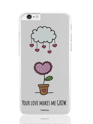 iPhone 6 Plus / 6S Plus Covers & Cases | Your Love Makes Me Grow Valentine'S Day iPhone 6 Plus / 6S Plus Covers and Cases Online India