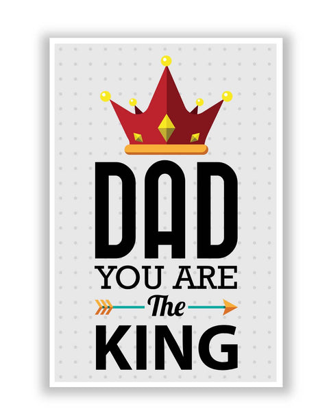 Posters | Dad You Are The King | Father's Day Poster Online India
