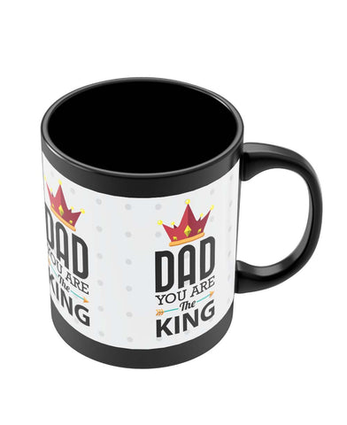 Black Coffee Mugs | Dad You Are The King | Father's Day Black Coffee Mug Online India