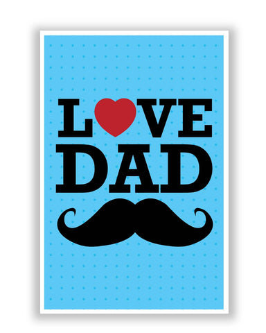 Posters | Love Dad Moustache | Father's Day Poster Online India