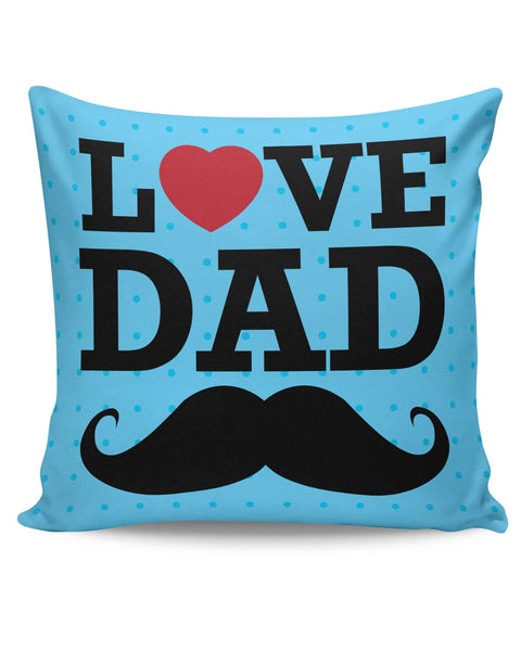 PosterGuy | Love Dad Moustache Father's Day Cushion Cover Online India
