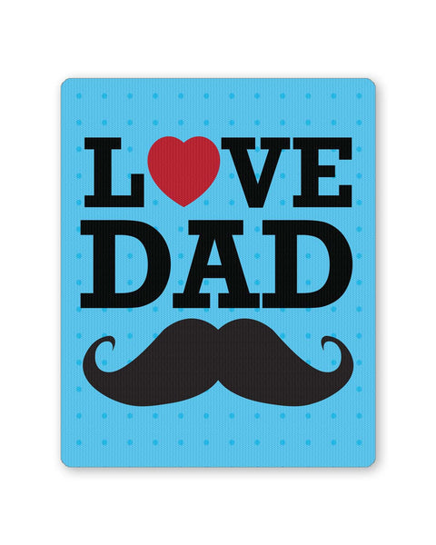 PosterGuy | Love Dad Moustache | Father's Day Mouse Pad 1013808216 Online India