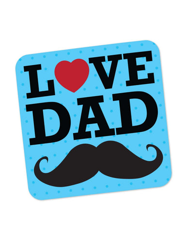 Coasters | Love Dad Moustache | Father's Day Coaster 1013808229 Online India | PosterGuy.in