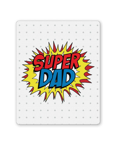 PosterGuy | Super Dad My Superhero | Father's Day Mouse Pad 1013828216 Online India
