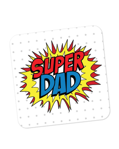 Coasters | Super Dad My Superhero | Father's Day Coaster 1013828229 Online India | PosterGuy.in