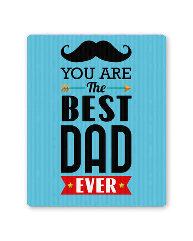 PosterGuy | You Are The Best Dad Ever Typography | Father's Day Mouse Pad 1013838216 Online India