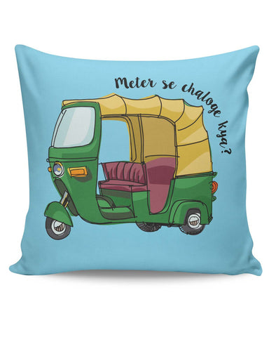 PosterGuy | Meter Se Chaloge Kya? Quirky Auto Rikhshaw Cushion Cover Online India