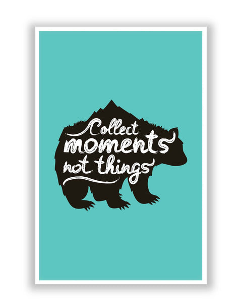 Posters | Collect Moments Not Things Poster Online India