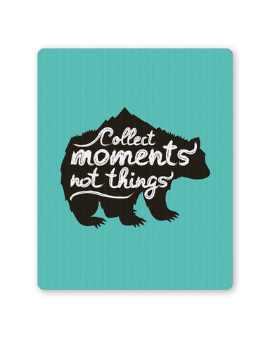 PosterGuy | Collect Moments Not Things Mouse Pad 1014106016 Online India