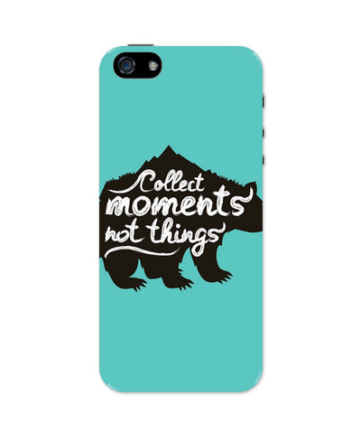 iPhone 5 / 5S Cases| Collect Moments Not Things iPhone 5 / 5S Case Online India
