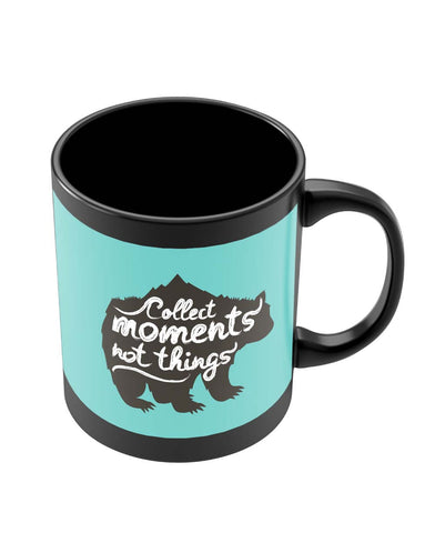 Mugs | Collect Moments Not Things Black Coffee Mug Online India