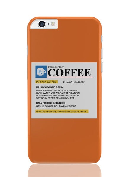 iPhone 6 Plus / 6S Plus Covers & Cases | Coffee Prescription | Humor iPhone 6 Plus / 6S Plus Covers and Cases Online India