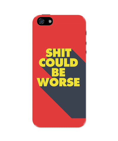 iPhone 5 / 5S Cases| Shit Could Be Worse iPhone 5 / 5S Case Online India