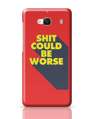 Xiaomi Redmi 2 / Redmi 2 Prime Cover| Shit Could Be Worse Redmi 2 / Redmi 2 Prime Cover Online India