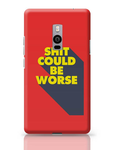 OnePlus Two Covers | Shit Could Be Worse OnePlus Two Cover Online India