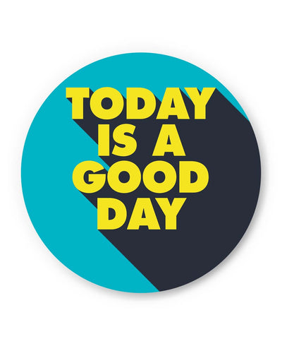PosterGuy | Today Is A Good Day Fridge Magnet 1014238319 Online India