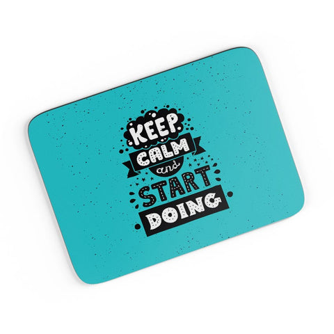 Keep Calm & Start Doing A4 Mousepad Online India
