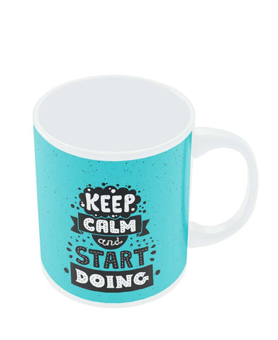 Coffee Mugs Online | Keep Calm & Start Doing Mug Online India