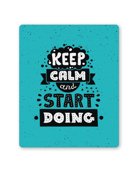 Buy Mousepads Online India | Keep Calm & Start Doing Mouse Pad Online India