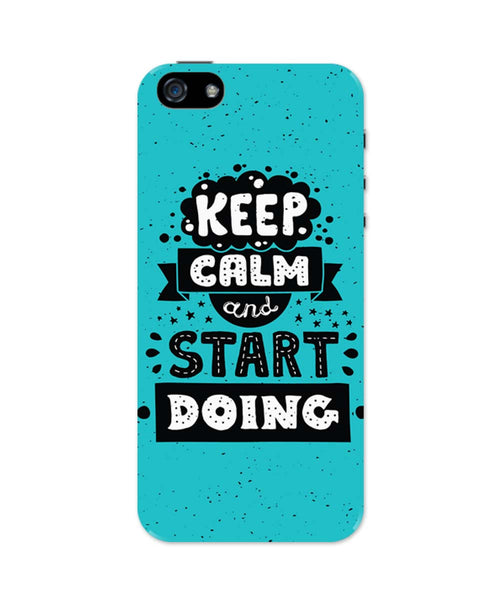 iPhone 5 / 5S Cases & Covers | Keep Calm & Start Doing iPhone 5 / 5S Case Online India