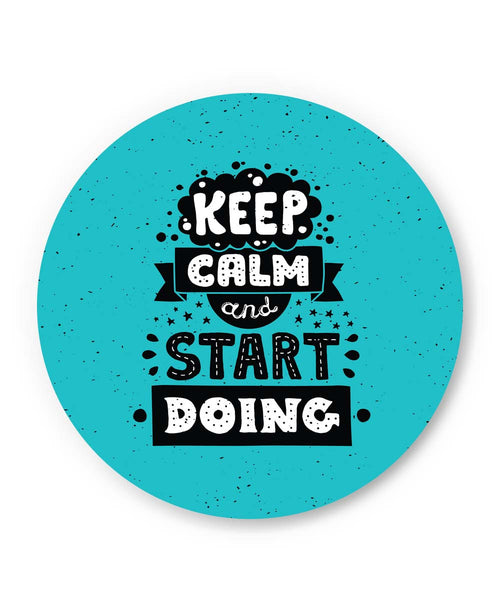 PosterGuy | Keep Calm & Start Doing Fridge Magnet Online India by Mayank Dhawan
