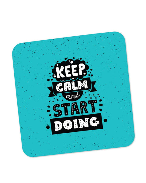 Buy Coasters Online | Keep Calm & Start Doing Coaster Online India | PosterGuy.in