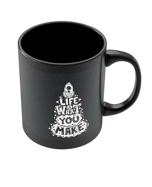 Coffee Mugs Online | Life is What You Make Black Coffee Mug Online India