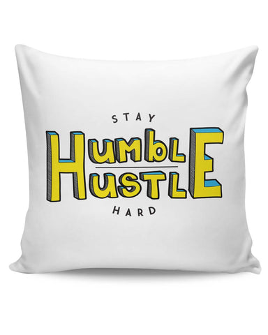 PosterGuy | Stay Humble Hustle Hard Cushion Cover Online India