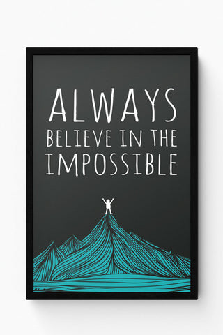 Framed Posters Online India | Always Believe In The Impossible | Laminated Framed Poster Online India