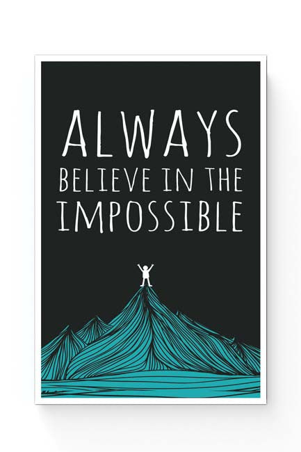 Always Believe In The Impossible | Poster