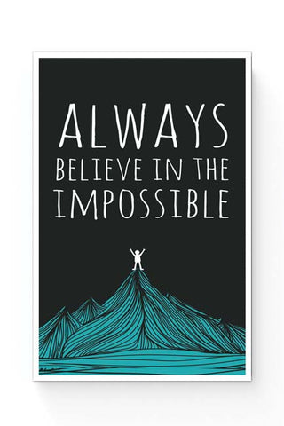 Posters Online | Always Believe In The Impossible | Poster Online India | Designed by: Mayank Dhawan