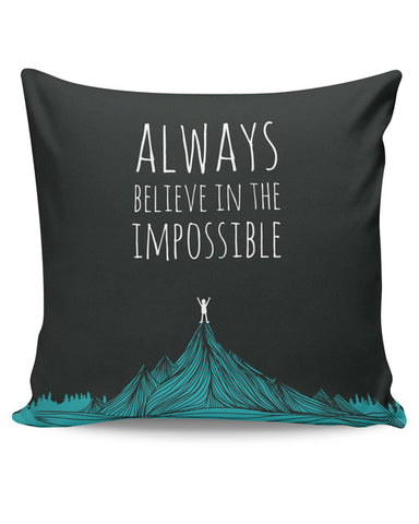PosterGuy | Always Believe In The Impossible | Cushion Cover Online India