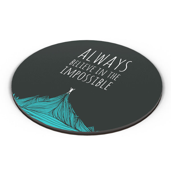 PosterGuy | Always Believe In The Impossible | Fridge Magnet Online India by Mayank Dhawan