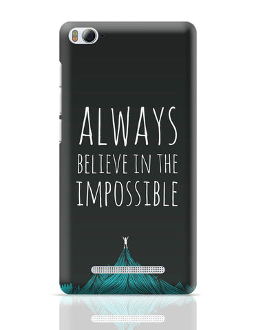 Xiaomi Mi 4i Covers | Always Believe In The Impossible | Xiaomi Mi 4i Cover Online India