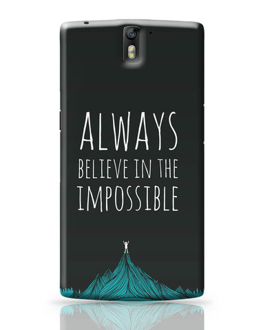 OnePlus One Covers | Always Believe In The Impossible | OnePlus One Covers Online India