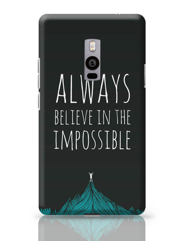OnePlus Two Covers | Always Believe In The Impossible | OnePlus Two Cover Online India