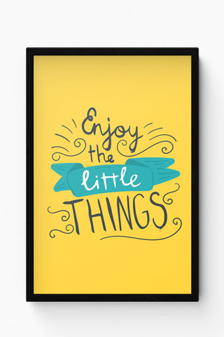 Framed Posters Online India | Enjoy Littlethings Motivational Quote Laminated Framed Poster Online India