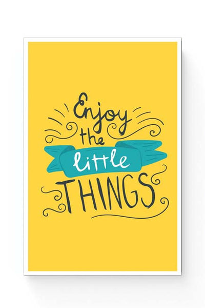 Posters Online | Enjoy Littlethings Motivational Quote Poster Online India | Designed by: Mayank Dhawan