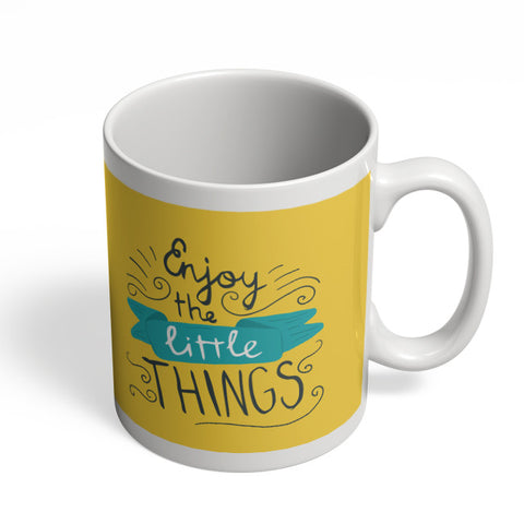 Coffee Mugs Online | Enjoy Littlethings Motivational Quote Mug Online India