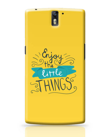 OnePlus One Covers | Enjoy Littlethings Motivational Quote OnePlus One Covers Online India