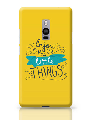 OnePlus Two Covers | Enjoy Littlethings Motivational Quote OnePlus Two Cover Online India