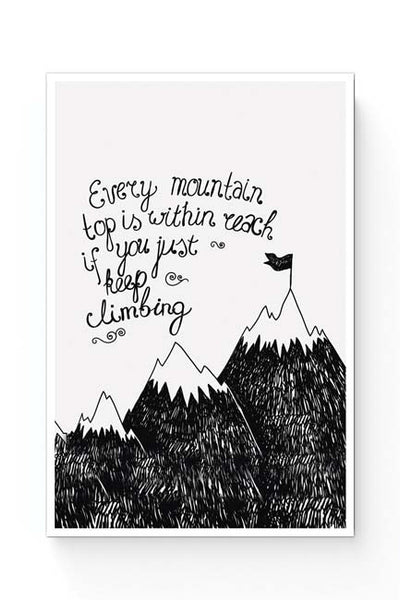 Posters Online | Every Mountain Is Within Reach If You Keep Climbing Poster Online India | Designed by: Mayank Dhawan