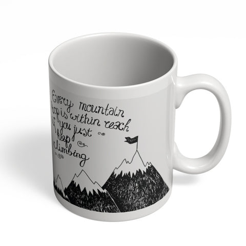 Coffee Mugs Online | Every Mountain Is Within Reach If You Keep Climbing Mug Online India
