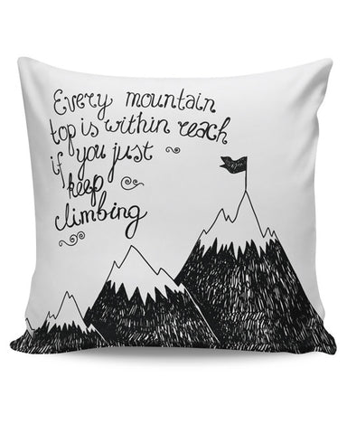 PosterGuy | Every Mountain Is Within Reach If You Keep Climbing Cushion Cover Online India