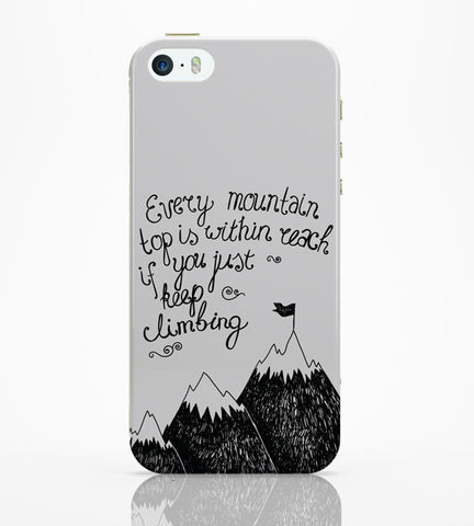 iPhone 5 / 5S Cases & Covers | Every Mountain Is Within Reach If You Keep Climbing iPhone 5 / 5S Case Online India