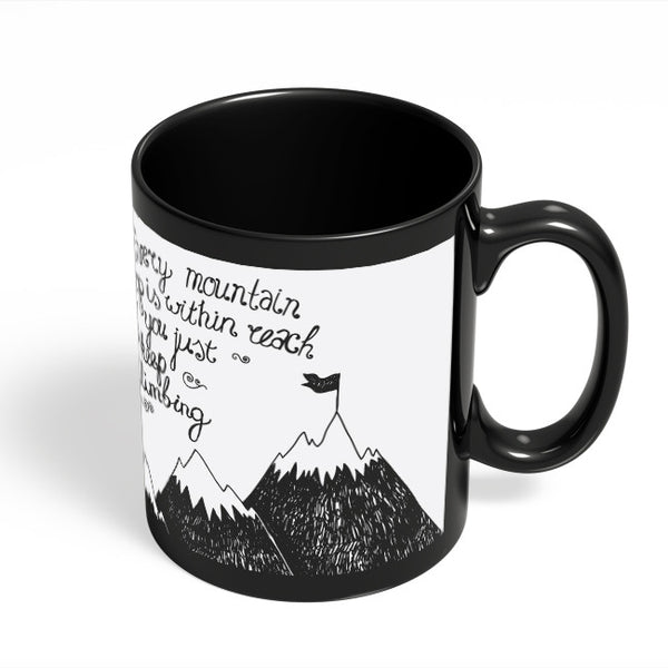 Coffee Mugs Online | Every Mountain Is Within Reach If You Keep Climbing Black Coffee Mug Online India