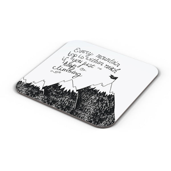 Buy Coasters Online | Every Mountain Is Within Reach If You Keep Climbing Coaster Online India | PosterGuy.in